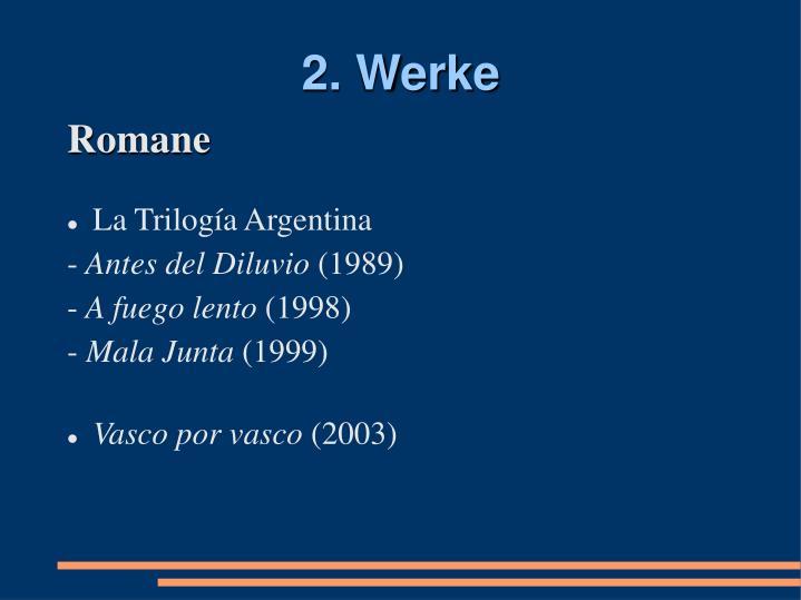 2. Werke