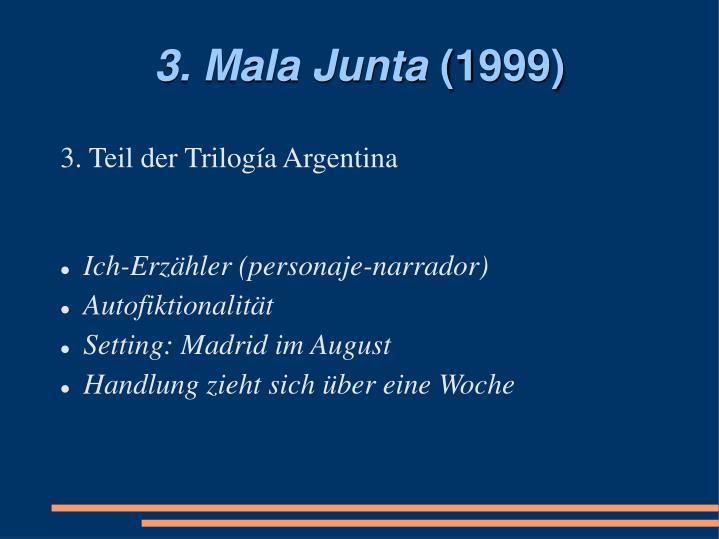 3. Mala Junta
