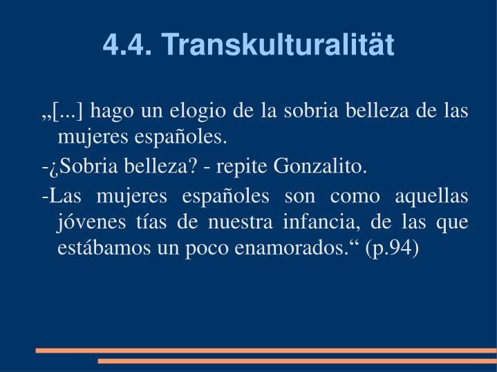 4.4. Transkulturalität