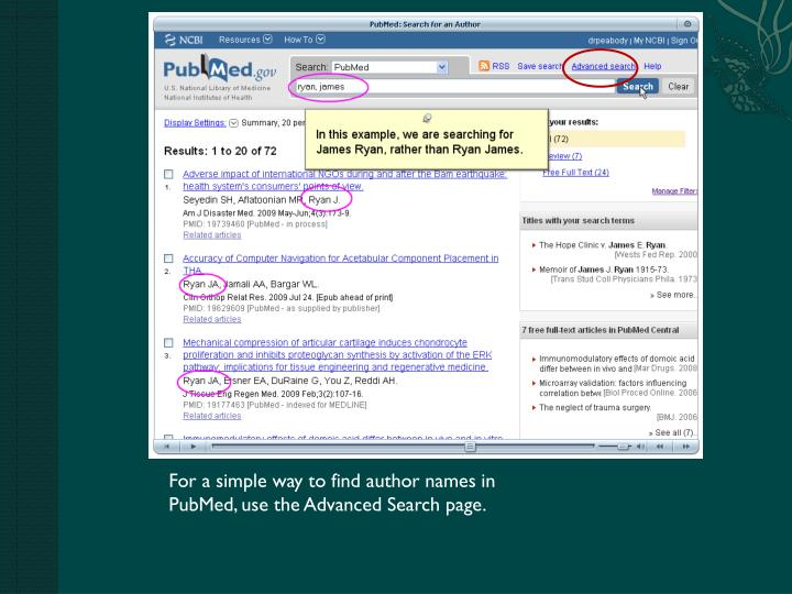 For a simple way to find author names in PubMed, use the Advanced Search page.