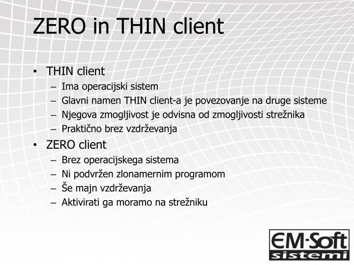 ZERO in THIN client