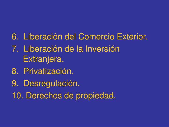 6.  Liberación del Comercio Exterior.