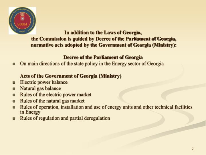 In addition to the Laws of Georgia,