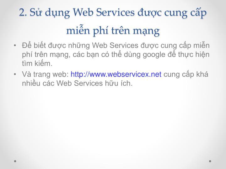 2. Sử dụng Web Services được cung cấp miễn phí trên mạng