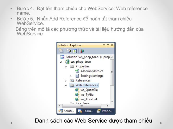Bước 4.  Đặt tên tham chiếu cho WebService: Web reference name.
