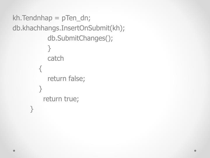 kh.Tendnhap = pTen_dn;