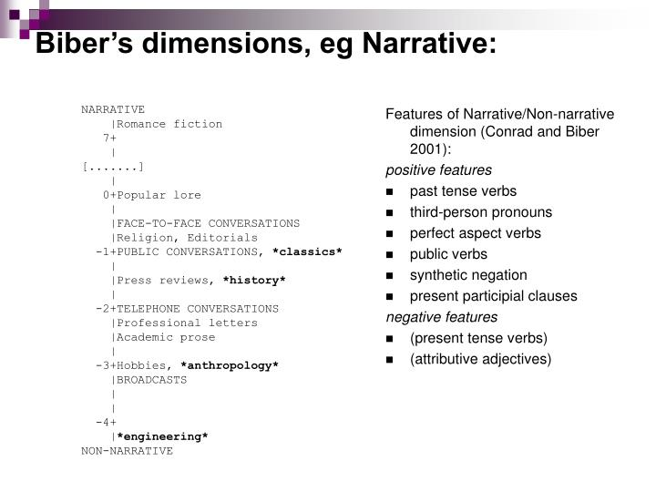 Biber's dimensions, eg Narrative: