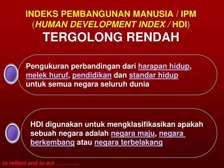 INDEKS PEMBANGUNAN MANUSIA / IPM