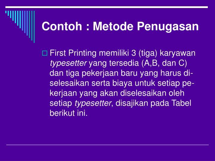 Contoh : Metode Penugasan