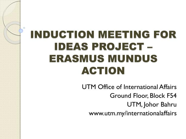 INDUCTION MEETING FOR IDEAS PROJECT – ERASMUS MUNDUS ACTION
