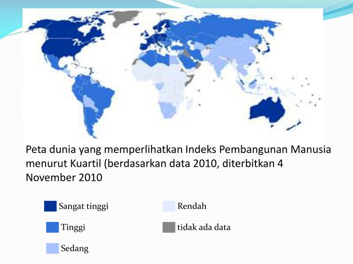 Peta dunia yang memperlihatkan Indeks Pembangunan Manusia menurut Kuartil (berdasarkan data 2010, diterbitkan 4 November 2010