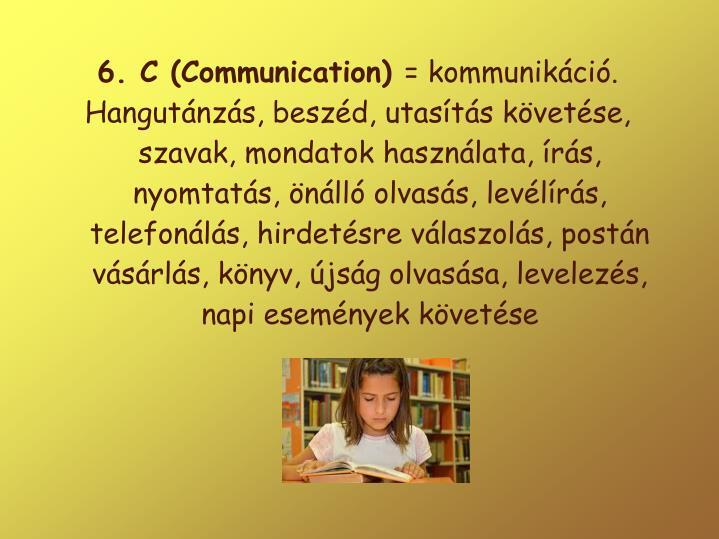 6. C (Communication)