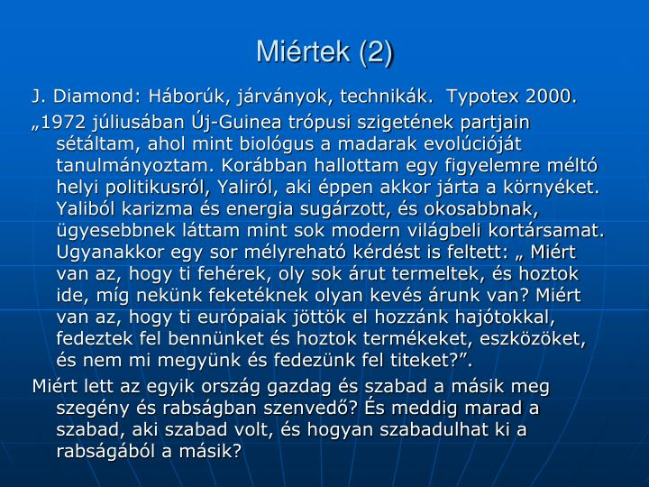 Miértek (2)