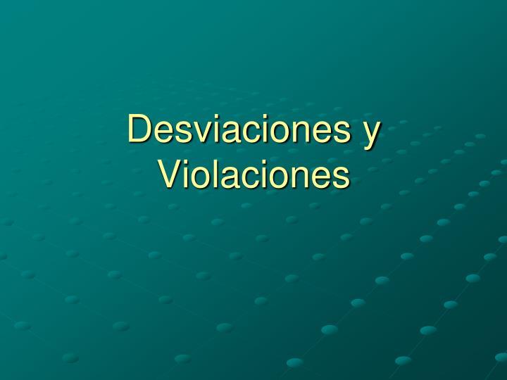 Desviaciones y Violaciones