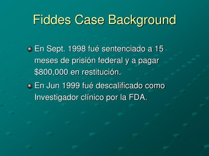 Fiddes Case Background
