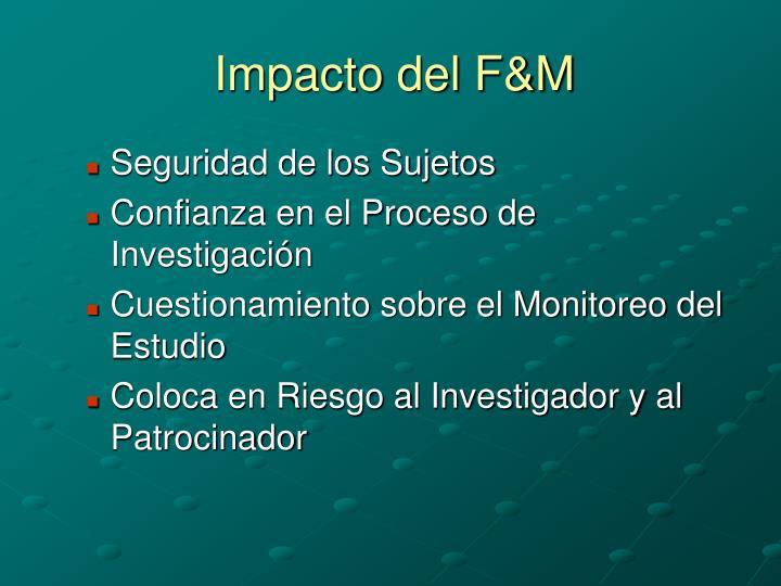 Impacto del F&M