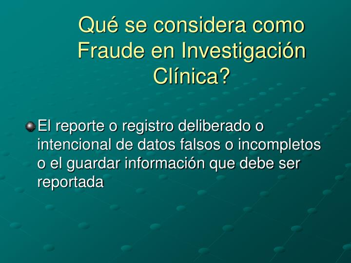 Qué se considera como Fraude en Investigación Clínica?