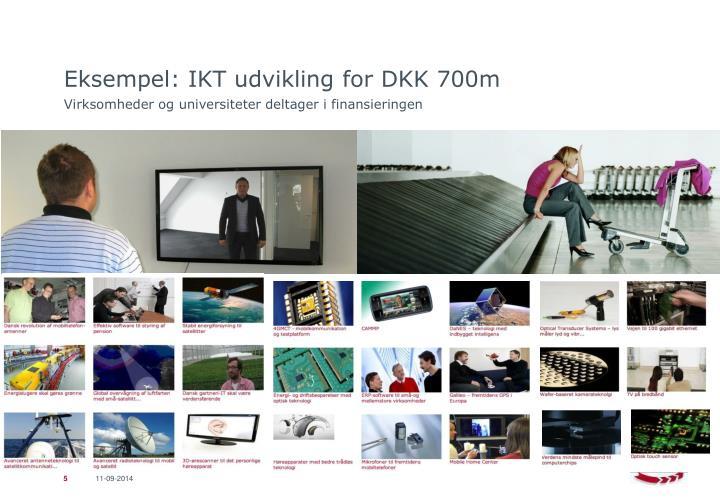 Eksempel: IKT udvikling for DKK 700m