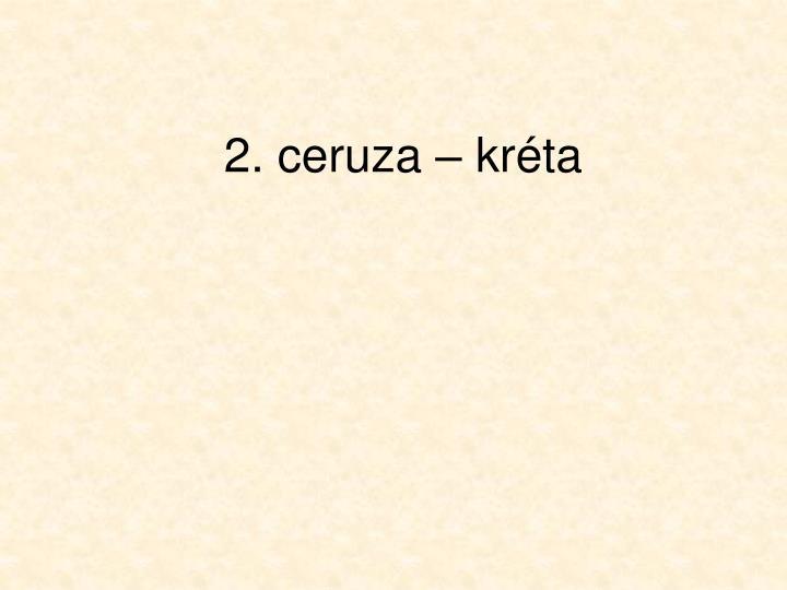 2. ceruza – kréta
