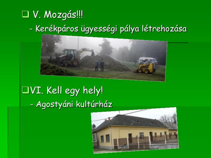 V. Mozgás!!!