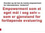 hvordan og n r kan du ivareta empowerment for interessentene brukerne