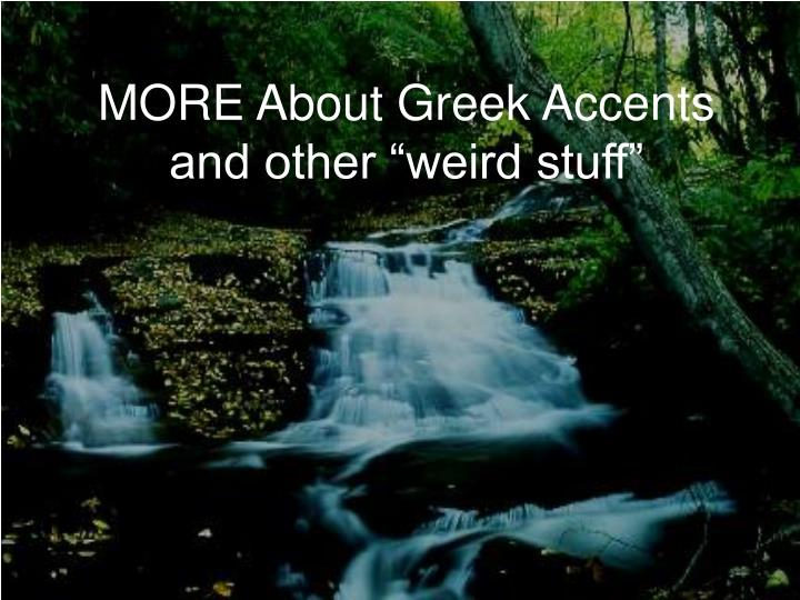 More about greek accents and other weird stuff