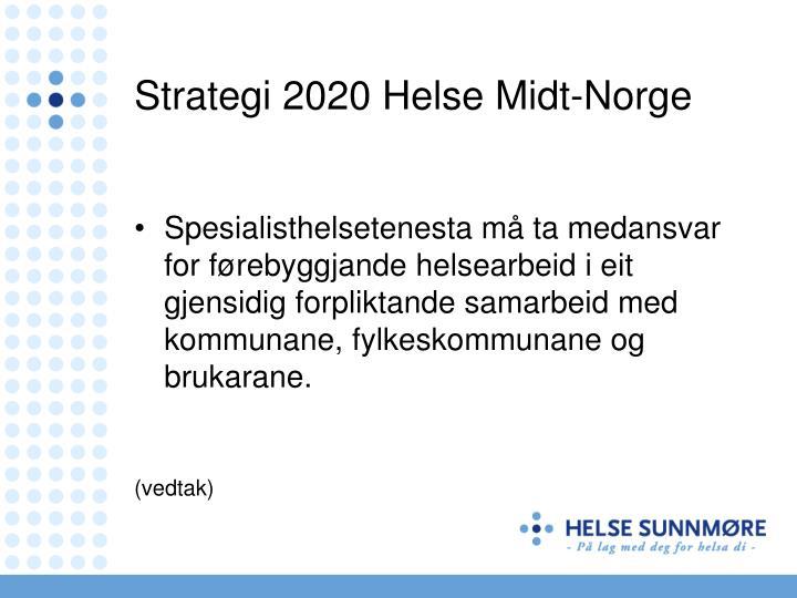 Strategi 2020 Helse Midt-Norge