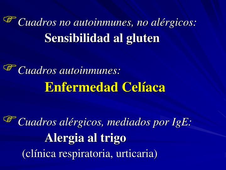 Cuadros no autoinmunes, no alérgicos:
