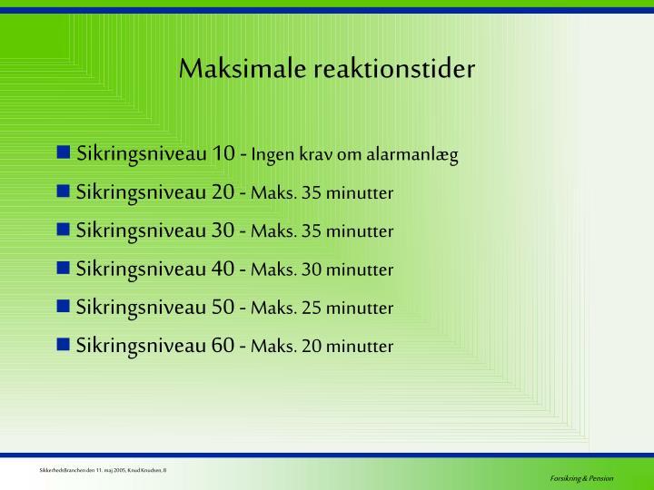 Maksimale reaktionstider