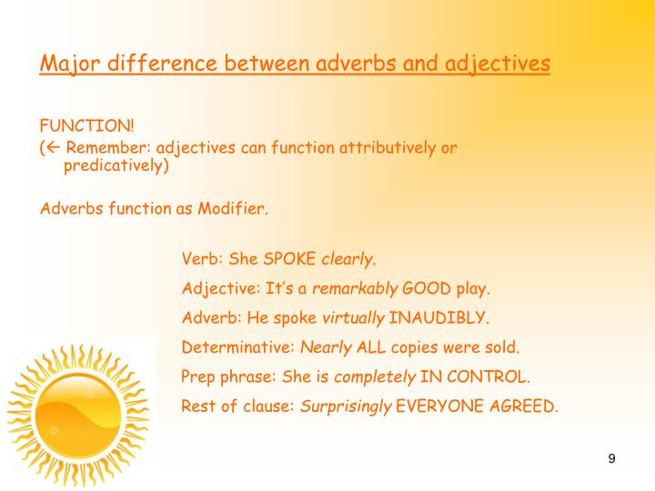 Major difference between adverbs and adjectives