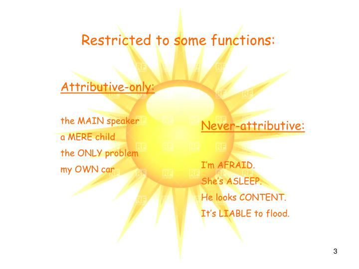 Restricted to some functions: