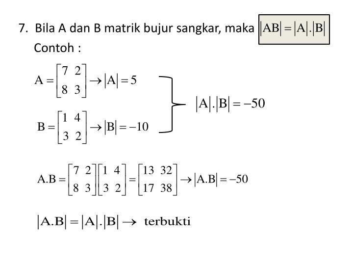7.  Bila A dan B matrik bujur sangkar, maka