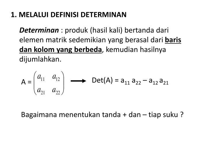 1. MELALUI DEFINISI DETERMINAN