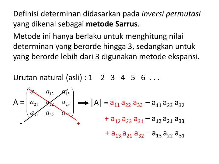 Definisi determinan didasarkan pada