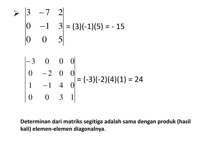 = (3)(-1)(5) = - 15