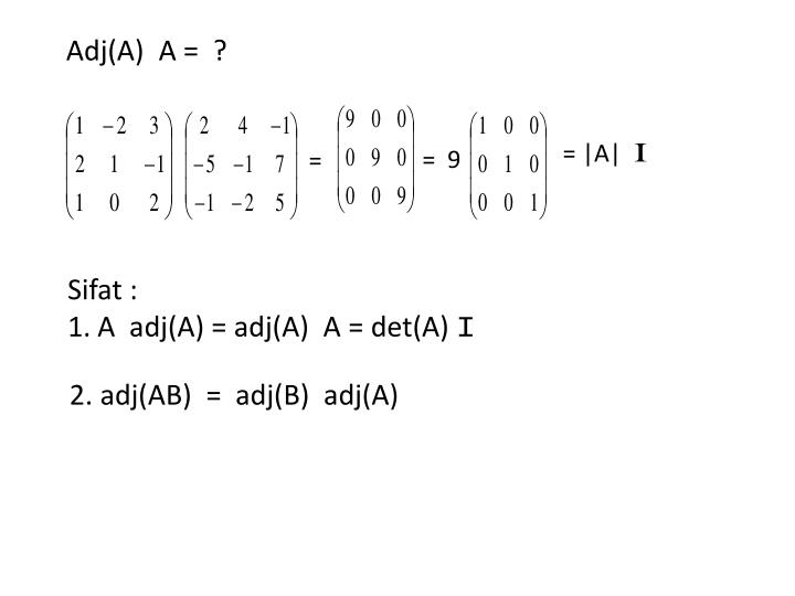 Adj(A)  A =  ?