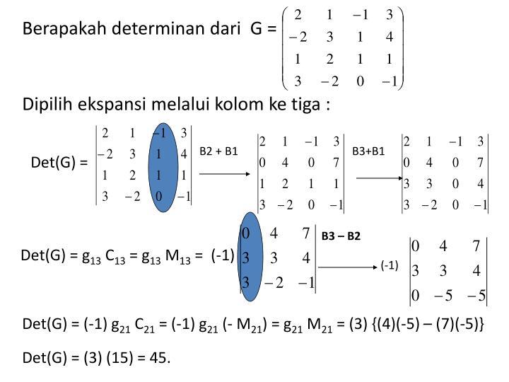 Berapakah determinan dari  G =