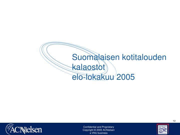 Suomalaisen kotitalouden kalaostot                             elo-lokakuu 2005