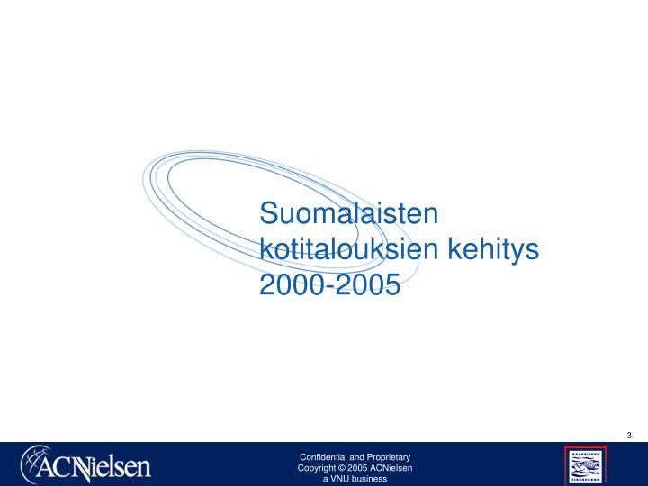 Suomalaisten kotitalouksien kehitys 2000-2005