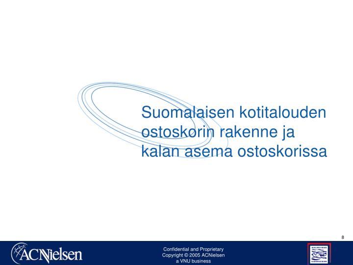 Suomalaisen kotitalouden ostoskorin rakenne ja kalan asema ostoskorissa