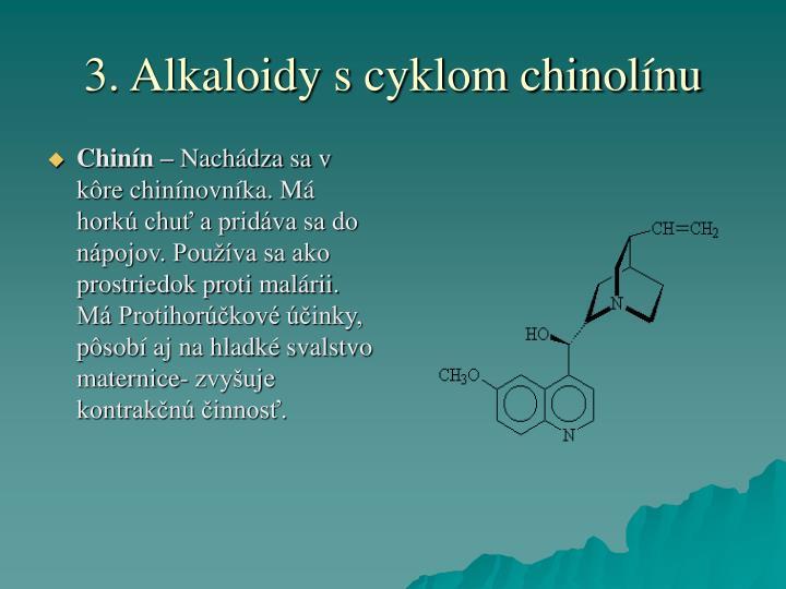 3. Alkaloidy s cyklom chinolínu