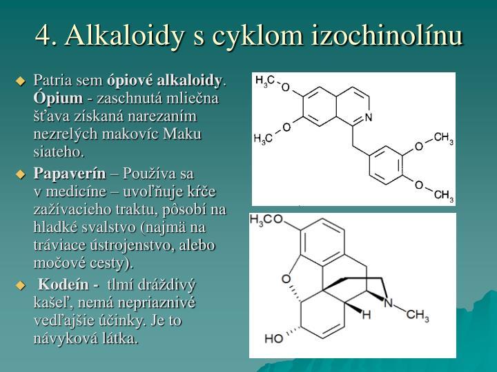 4. Alkaloidy s cyklom izochinolínu