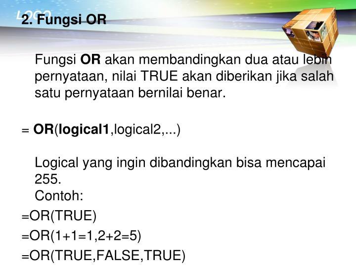 2. Fungsi OR