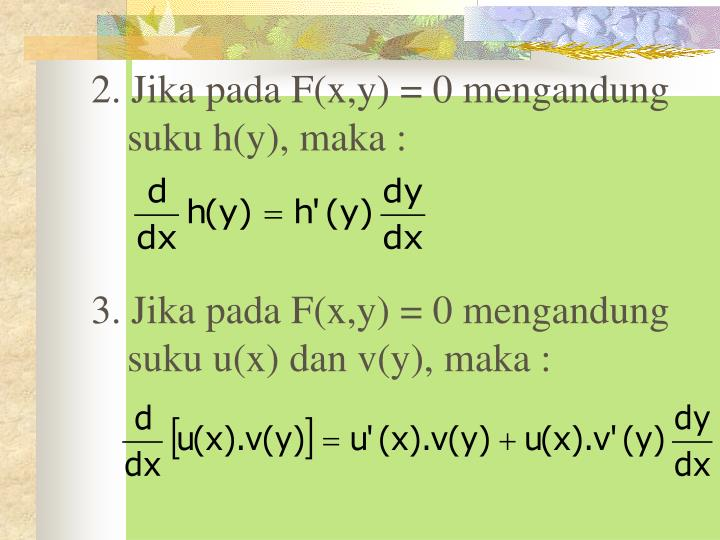 2. Jika pada F(x,y) = 0 mengandung suku h(y), maka :