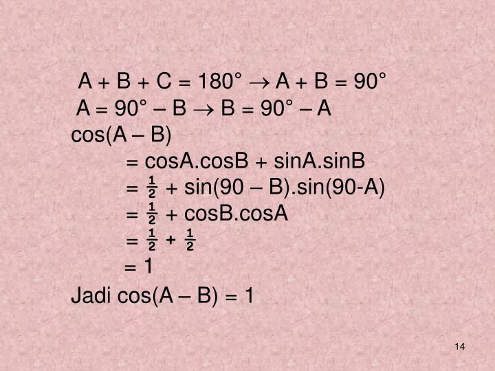 A + B + C = 180°  A + B = 90°