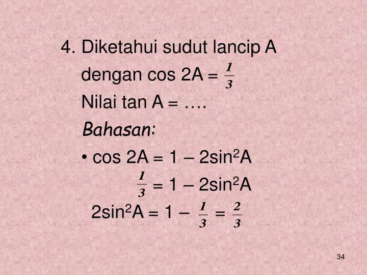 4. Diketahui sudut lancip A