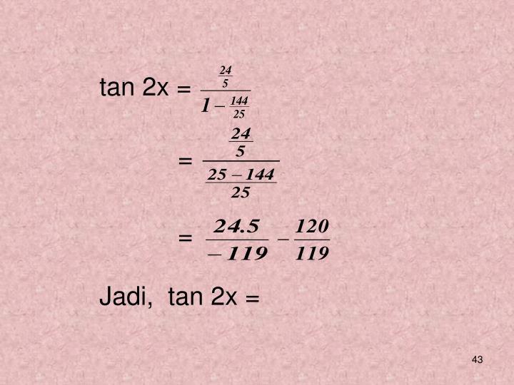 tan 2x =