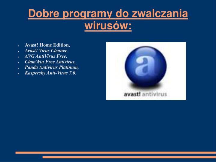 Dobre programy do zwalczania wirusów: