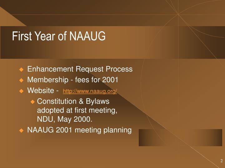 First Year of NAAUG