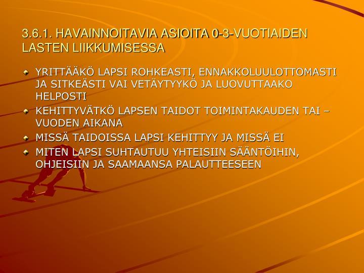 3.6.1. HAVAINNOITAVIA ASIOITA 0-3-VUOTIAIDEN LASTEN LIIKKUMISESSA